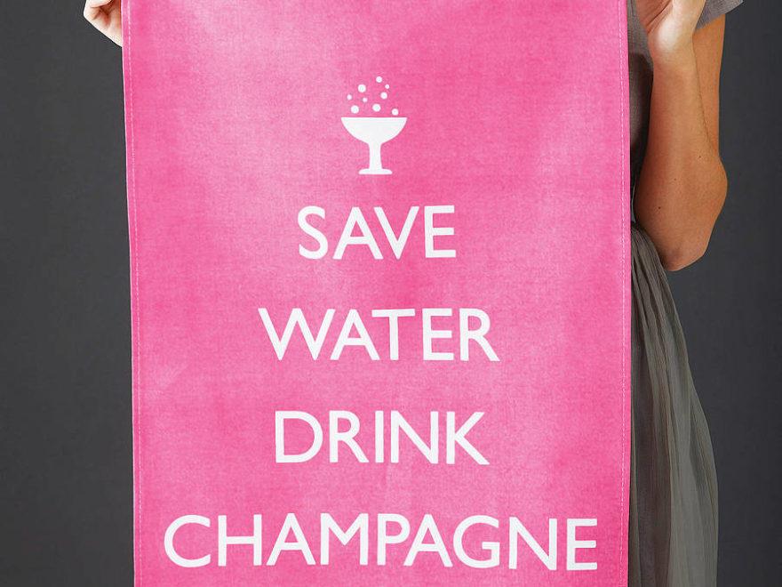 'Save Water Drink Champagne' Tea Towel