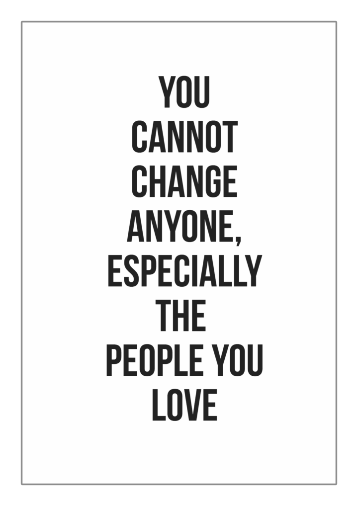 Change Someone love quote