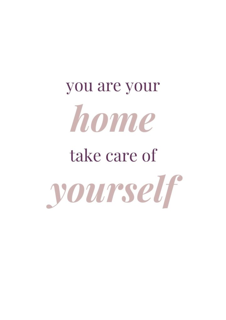 you are your home take care of yourself